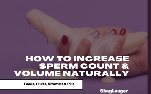 How to increase sperm count and volume naturally using foods, fruits and pills
