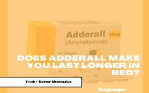 does adderall make me last longer in bed-min