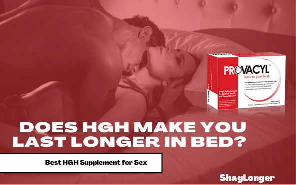 Find out if HGH make you last longer in bed