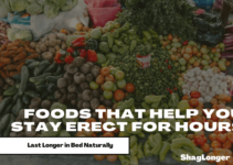 Foods That Help You Stay Erect for Hours